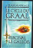 Le Cycle du Graal ****** sixième époque Perceval le Gaulois