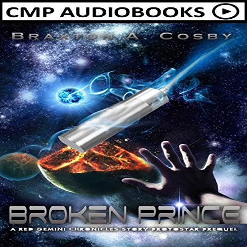 Broken Prince: A Protostar Prequel audiobook cover art