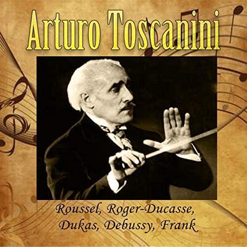 Arturo Toscanini, Peter Wilhousky, NBC Symphony Orchestra and Chorus