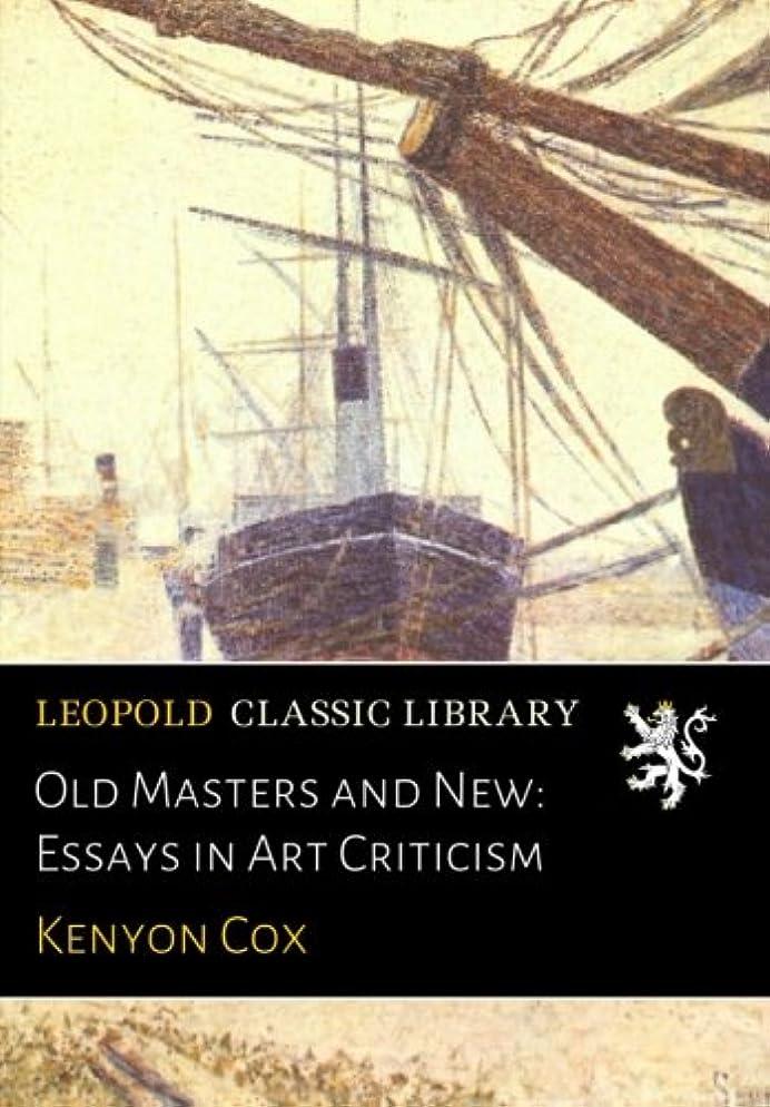 ロードされたハイジャック出版Old Masters and New: Essays in Art Criticism