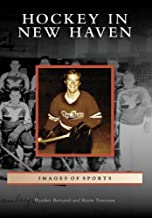 Hockey in New Haven (CT) (Images of Sports)
