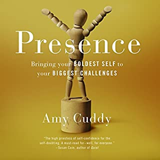 Presence                   By:                                                                                                                                 Amy Cuddy                               Narrated by:                                                                                                                                 Amy Cuddy                      Length: 9 hrs and 17 mins     531 ratings     Overall 4.5