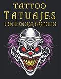 Tattoo Tatuajes Libro De Colorear Para Adultos: 100 páginas, 50 diseños de tatuajes. Impresionantes diseños de tatuajes para aliviar el estrés, como ... de azúcar, sirenas, corazones, rosas y más!