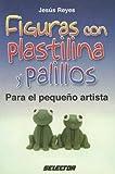 Figuras con plastilina y palillos / Clay and stick figures: Para el pequeno artista / For the Little Artist (Manualidades / Handicrafts)