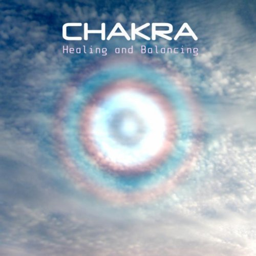 Chakra Healing And Balancing - Your Body,Your Mind And Your Soul