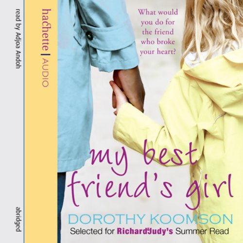 My Best Friend's Girl                   By:                                                                                                                                 Dorothy Koomson                               Narrated by:                                                                                                                                 Adjoa Andoh                      Length: 3 hrs and 44 mins     1 rating     Overall 3.0