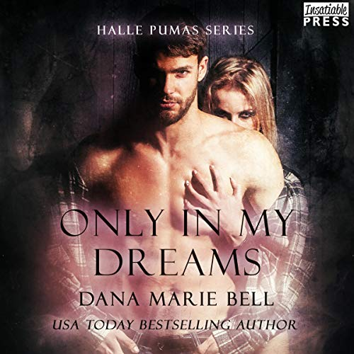 Only in My Dreams: Halle Pumas, Book 5