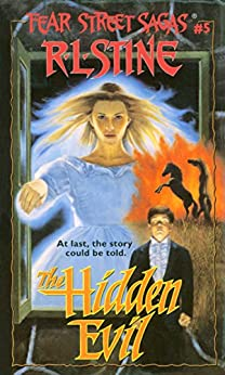 The Hidden Evil (Fear Street Saga Book 5) by [R.L. Stine]