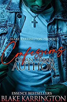 "Confessions Of An Urban Author: ""Welcome To The Industry"" Episode 1 by [Blake  Karrington]"