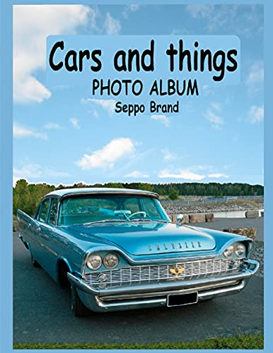 Cars and things: Photo album Seppo Brand (English Edition)