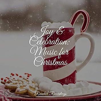 Joy & Celebration: Music for Christmas