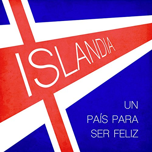 Islandia: Un país para ser feliz [Iceland: A Country Where One Can Be Happy] copertina