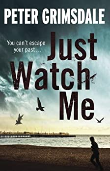 Just Watch Me by [Peter Grimsdale]