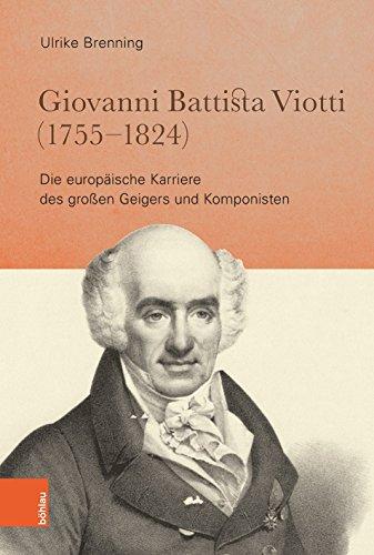 Giovanni Battista Viotti (1755–1824): Die europäische Karriere des großen Geigers und Komponisten