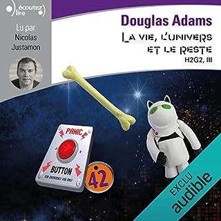 La vie, l'univers et le reste     H2G2 3              Auteur(s):                                                                                                                                 Douglas Adams                               Narrateur(s):                                                                                                                                 Nicolas Justamon                      Durée: 7 h et 35 min     Pas de évaluations     Au global 0,0