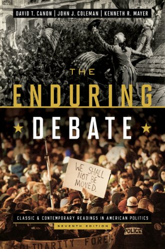 The Enduring Debate: Classic and Contemporary Readings in American Politics (Seventh Edition)