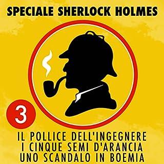 Il pollice dell'ingegnere / I cinque semi d'arancia / Uno scandalo in Boemia copertina