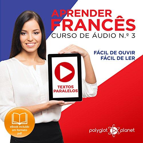 Aprender Francês: Textos Paralelos, Fácil de Ouvir, Fácil de Ler Titelbild