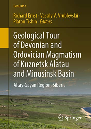 Geological Tour of Devonian and Ordovician Magmatism of Kuznetsk Alatau and Minusinsk...