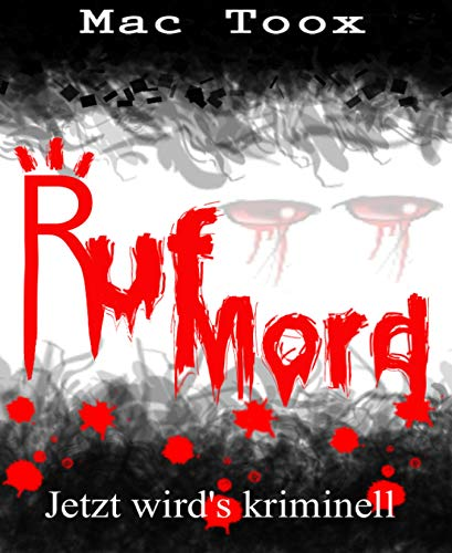 Rufmord: Jetzt wird's kriminell (German Edition)