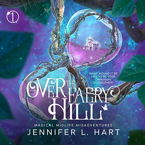 Over the Faery Hill Audiobook By Jennifer L. Hart cover art