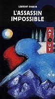 Assassin impossible (L') (policier) 2894289286 Book Cover