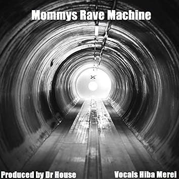 Mommys Rave Machine