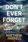 Don't Ever Forget (Adler and Dwyer, 1, Band 1) - Matthew Farrell