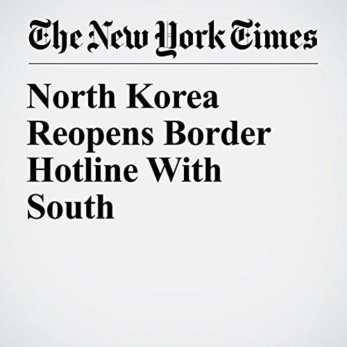 North Korea Reopens Border Hotline With South copertina