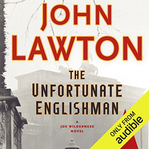 The Unfortunate Englishman     A Joe Wilderness Novel              By:                                                                                                                                 John Lawton                               Narrated by:                                                                                                                                 Lewis Hancock                      Length: 11 hrs and 3 mins     10 ratings     Overall 4.6