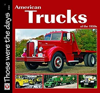 American Trucks of the 1950s (Those were the days...)