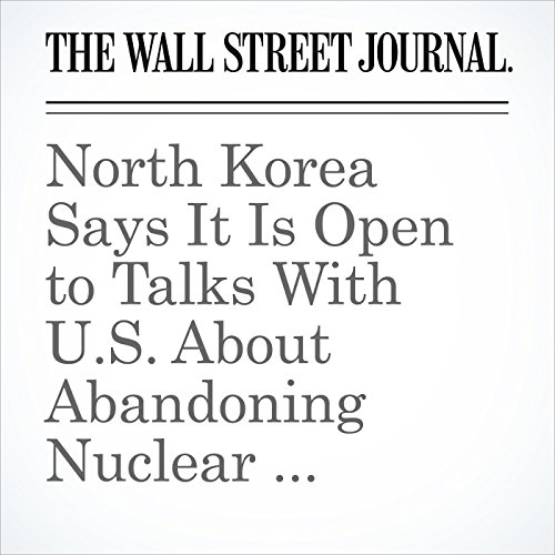 North Korea Says It Is Open to Talks With U.S. About Abandoning Nuclear Weapons copertina