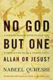 No God but One: Allah or Jesus? (with Bonus Content): A Former Muslim Investigates the Evidence for Islam and Christianity