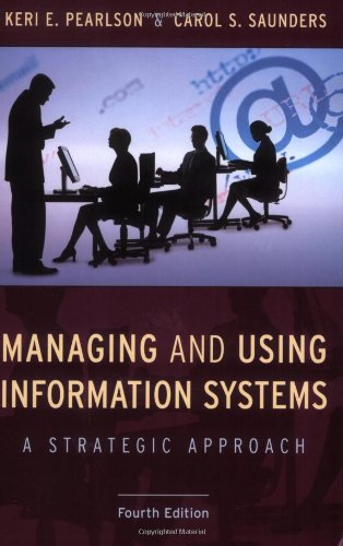 Managing and Using Information Systems: A Strategic Approach