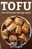 Tofu : The Ultimate Recipe Book (English Edition)