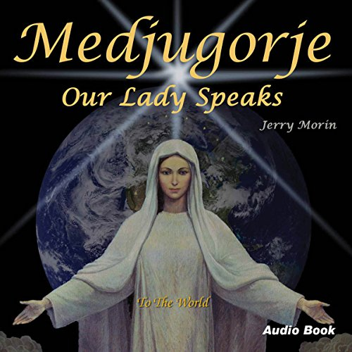 Medjugorje: Our Lady Speaks to the World audiobook cover art