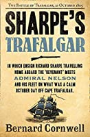 Sharpe's Trafalgar: The Battle of Trafalgar, 21 October 1805 (The Sharpe Series)