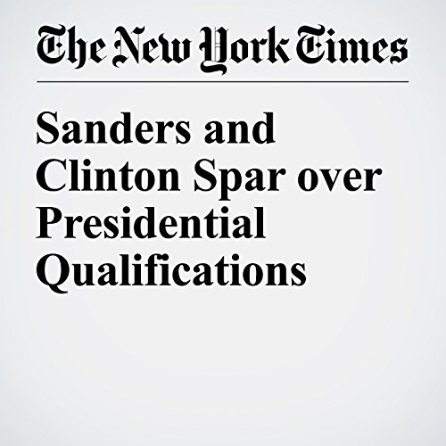 Sanders and Clinton Spar over Presidential Qualifications cover art