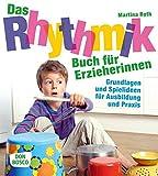 Das Rhythmikbuch für Erzieherinnen - Grundlagen und Spielideen für Ausbildung und Praxis