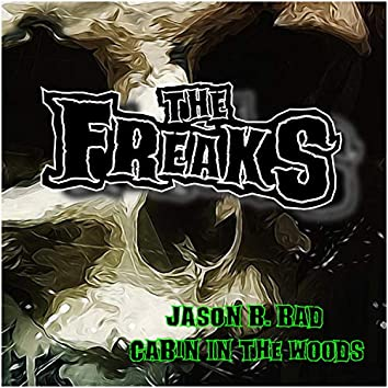 Jason B. Bad / Cabin in the Woods