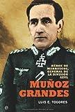 Muñoz grandes - heroe de marruecos, general de la division azul (Historia (la Esfera))