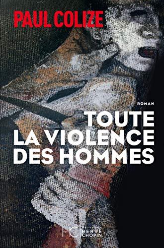 Toute la violence des hommes eBook: Colize, Paul: Amazon.fr
