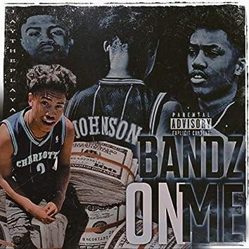 Bandz On Me
