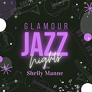 Glamour Jazz Nights with Shelly Manne