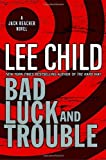Bad Luck and Trouble by Child, Lee [Delacorte Press,2007] (Hardcover)