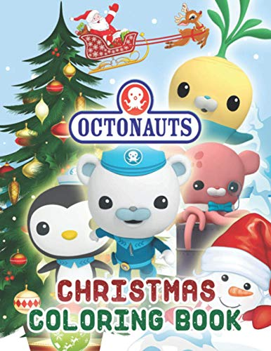 Octonauts Christmas Coloring Book: Easy Coloring Book For Coloring, Building Confidence And Having Fun With High-Quality Illustrations Of New Edition Of Octonauts For Christmas