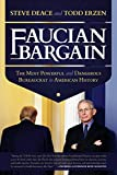 Faucian Bargain: The Most Powerful and Dangerous Bureaucrat in American History