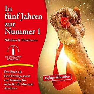 In fünf Jahren zur Nummer 1     Live-Vortrag              Autor:                                                                                                                                 Nikolaus B. Enkelmann                               Sprecher:                                                                                                                                 Nikolaus B. Enkelmann                      Spieldauer: 1 Std. und 8 Min.     33 Bewertungen     Gesamt 4,6