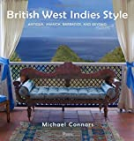 British West Indies Style - Antigua, Jamaica, Barbados, and Beyond