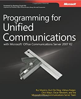 Programming for Unified Communications with Microsoft® Office Communications Server 2007 R2 (Developer Reference)
